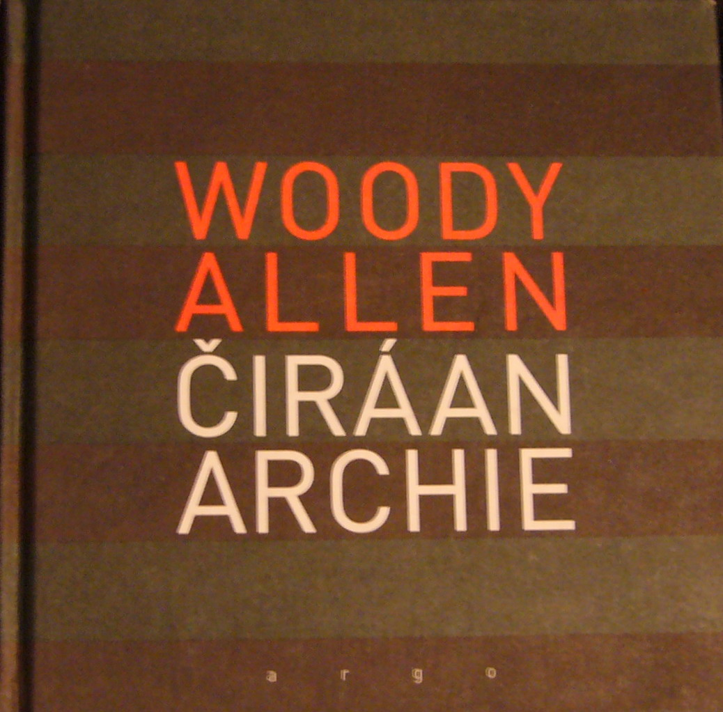Woody Allen - Čirá anarchie